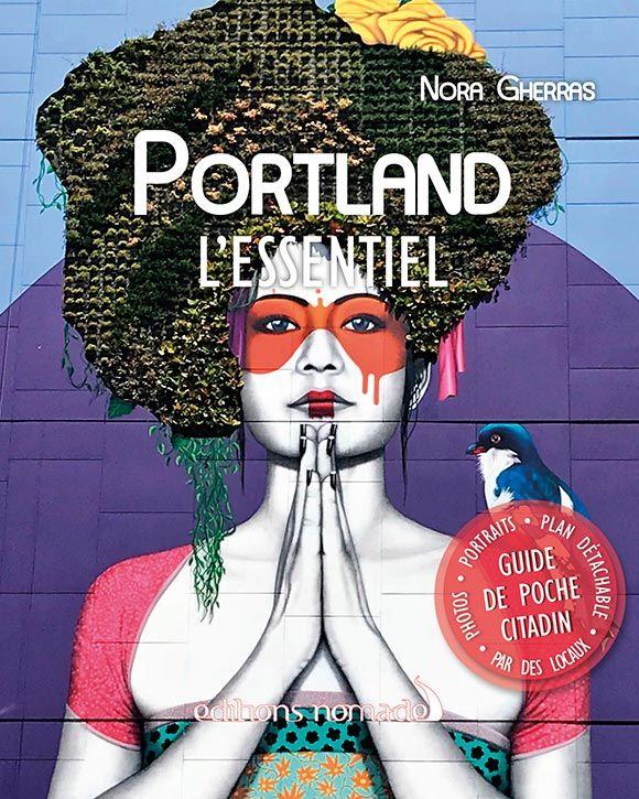 Nouveau guide « Portland L'Essentiel » chez Les Editions Nomades